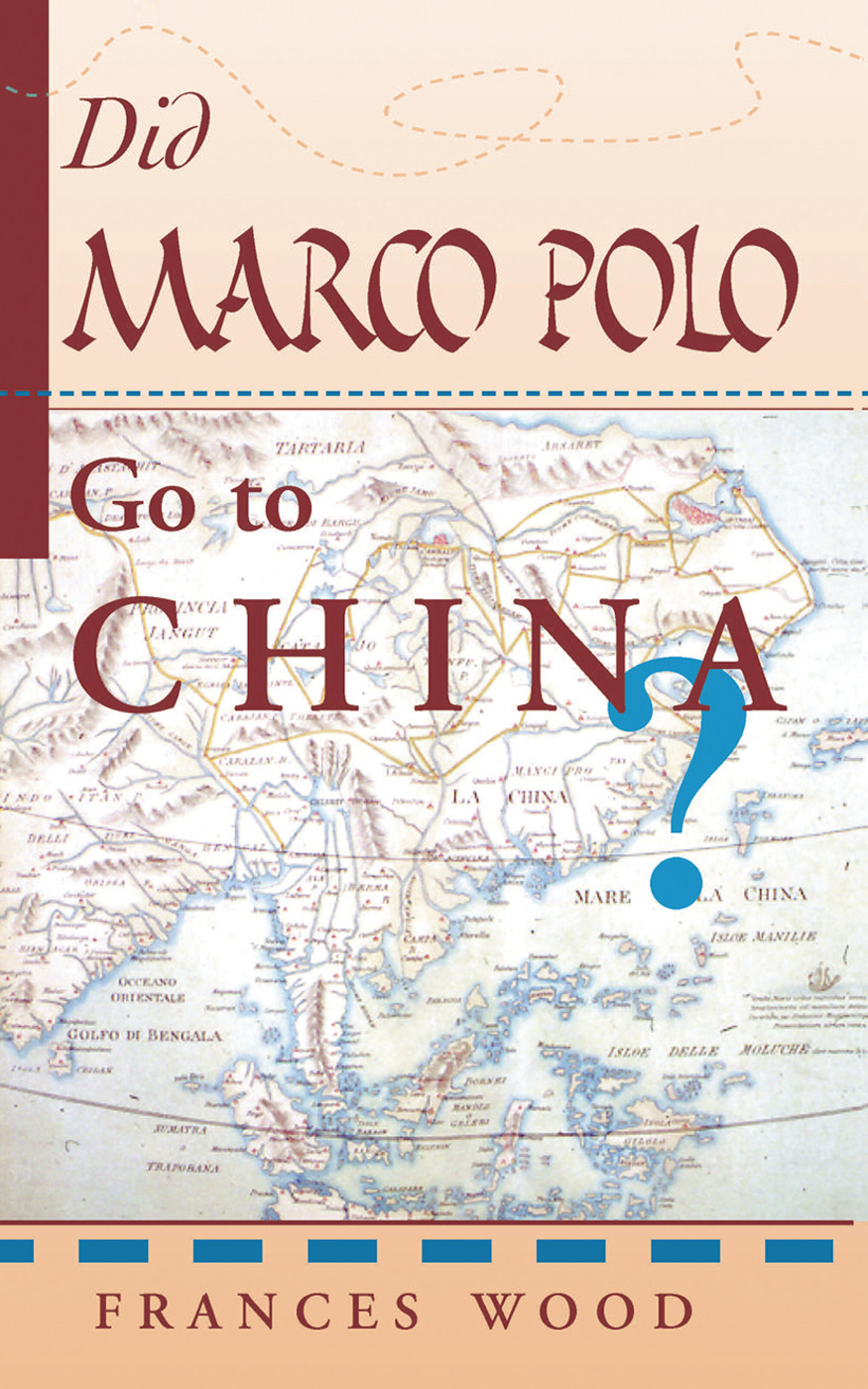 Did Marco Polo Go To China?: 1st Edition (Hardback) book cover