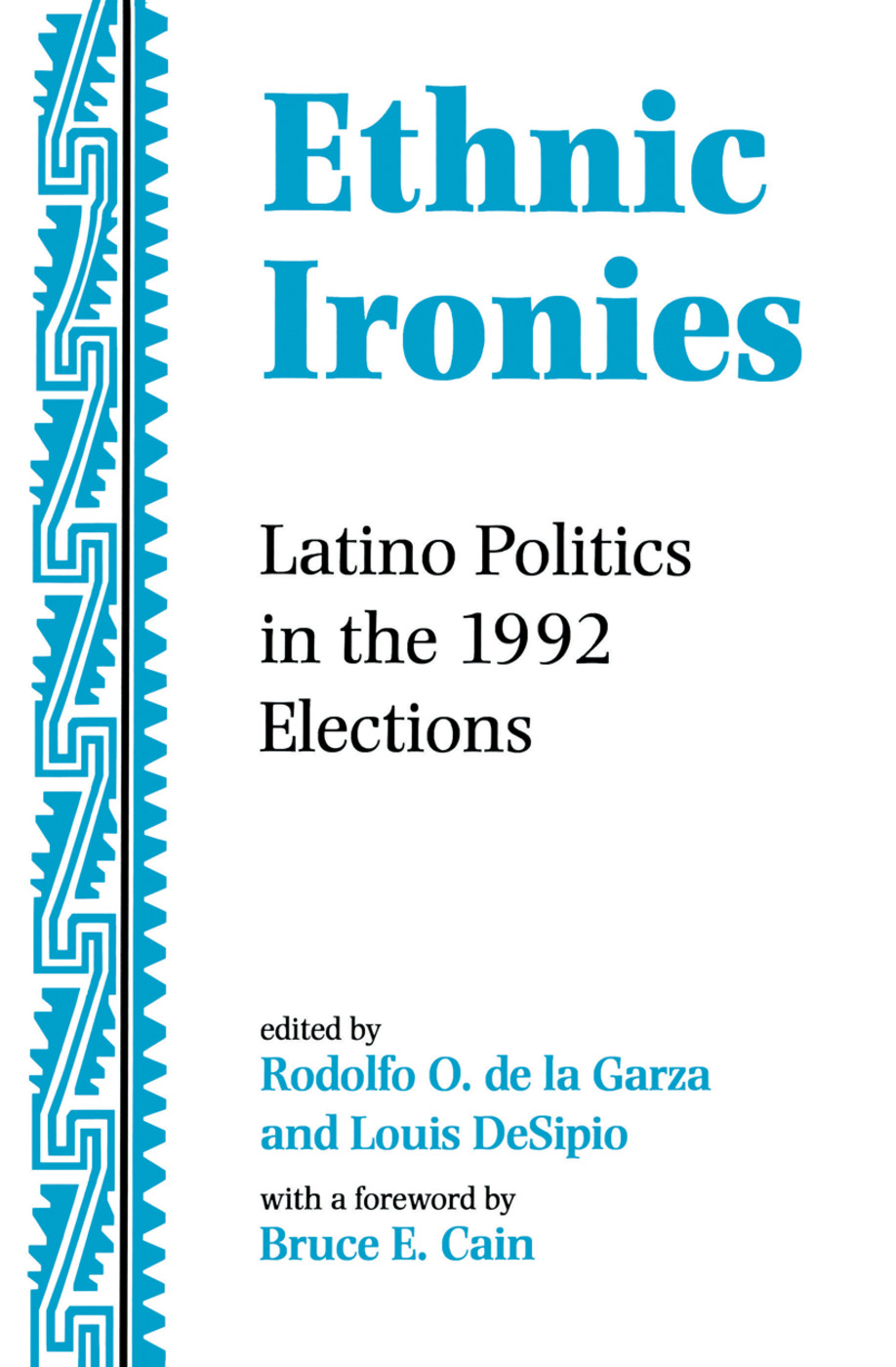 Ethnic Ironies: Latino Politics In The 1992 Elections, 1st Edition (Hardback) book cover