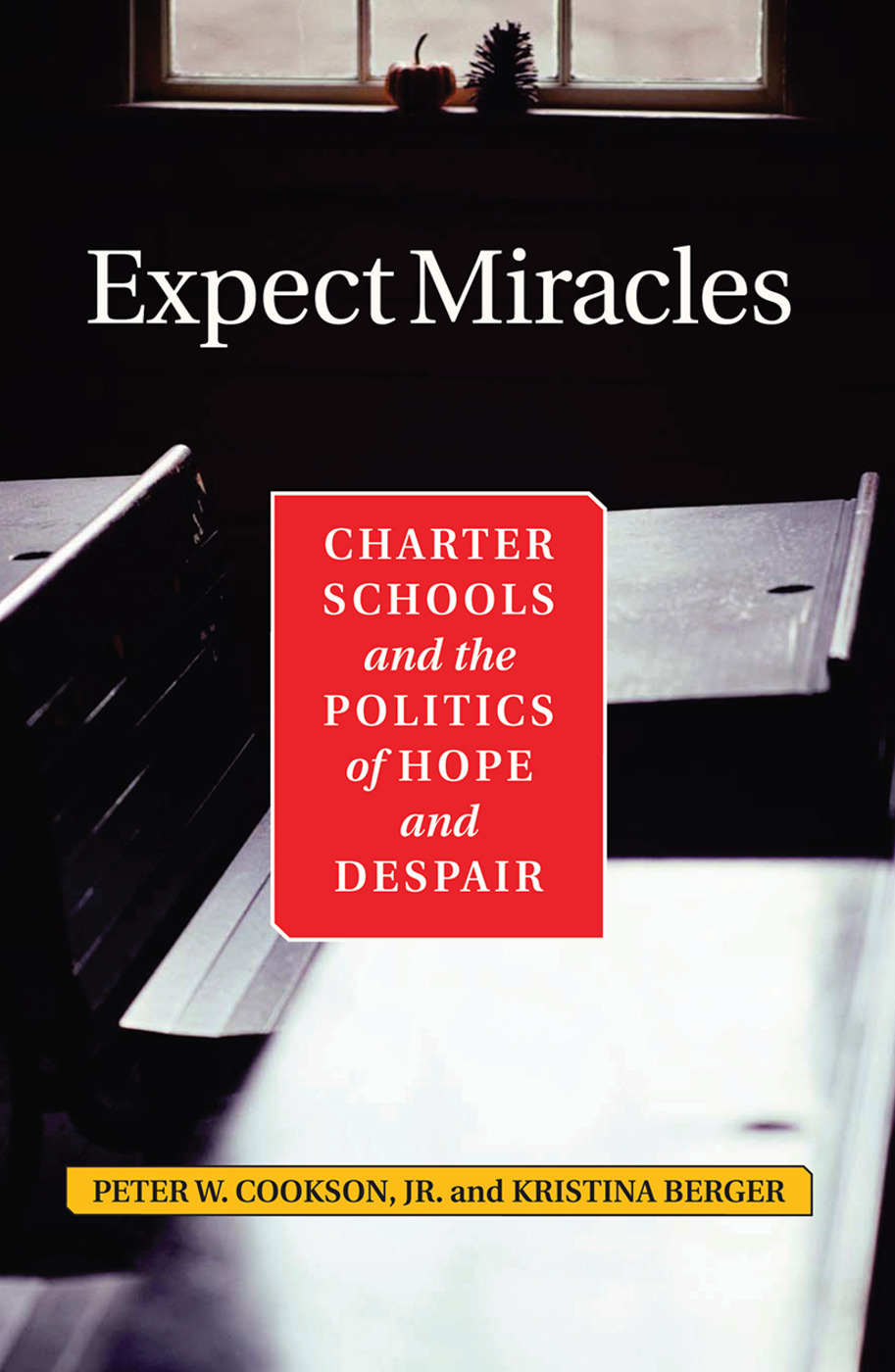 Expect Miracles: Charter Schools And The Politics Of Hope And Despair, 1st Edition (Hardback) book cover