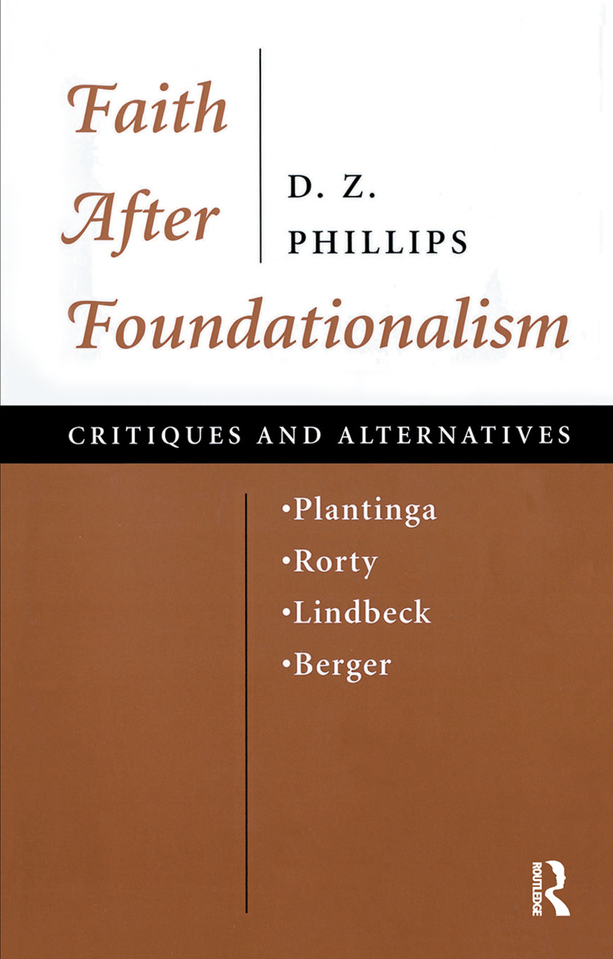 Faith After Foundationalism: Plantinga-rorty-lindbeck-berger-- Critiques And Alternatives, 1st Edition (Hardback) book cover