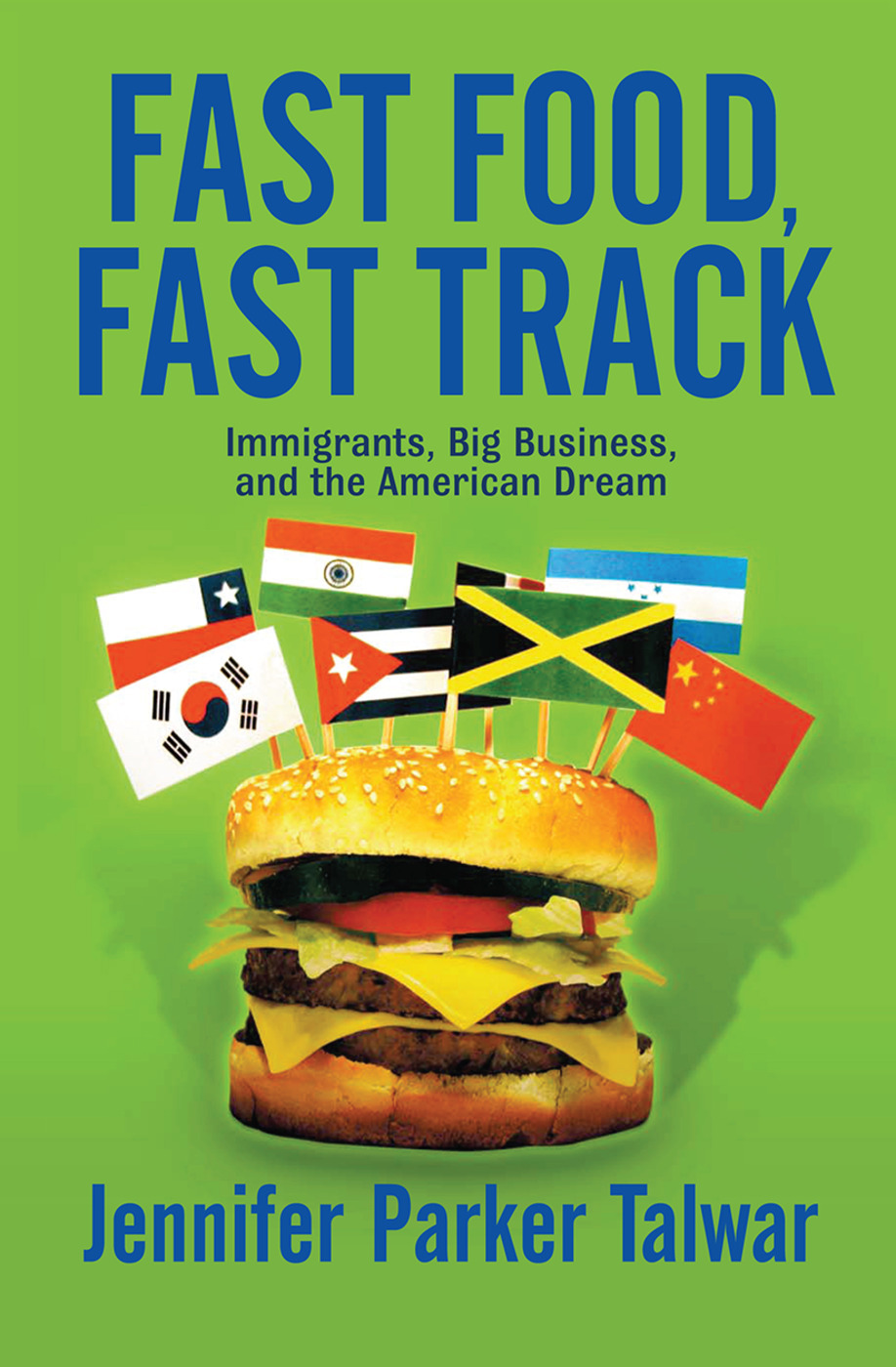 Fast Food, Fast Track: Immigrants, Big Business, And The American Dream, 1st Edition (Hardback) book cover