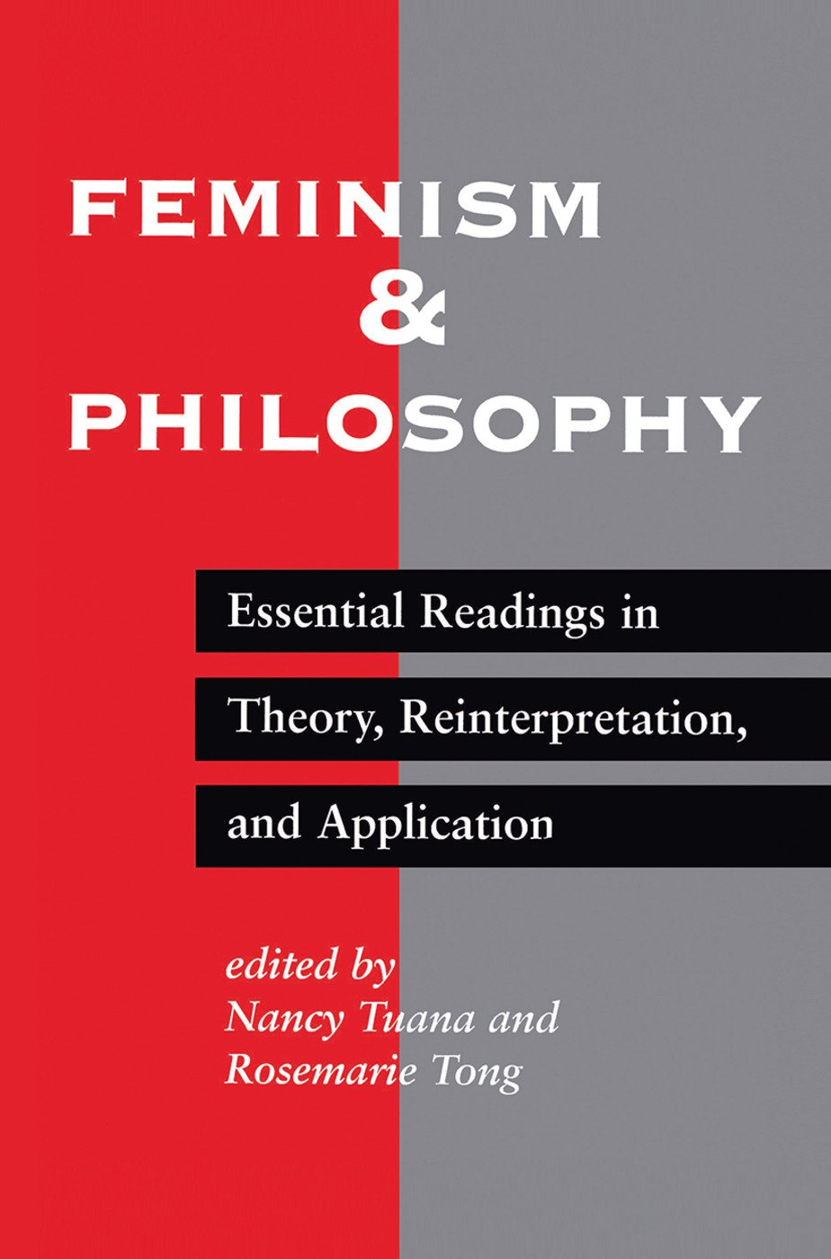 Feminism And Philosophy: Essential Readings In Theory, Reinterpretation, And Application book cover