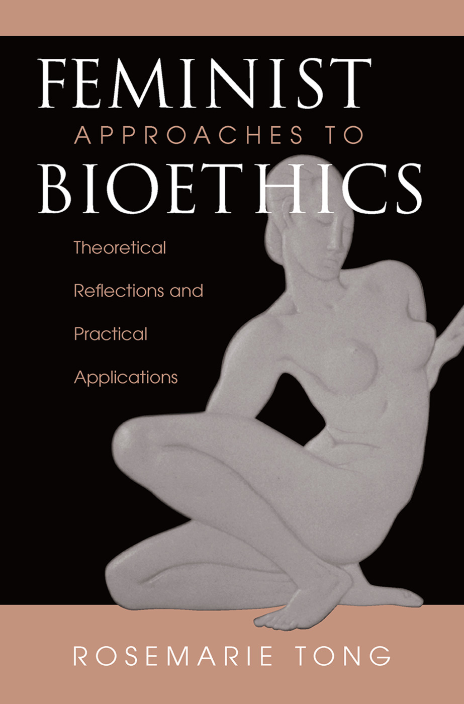 Feminist Approaches To Bioethics: Theoretical Reflections And Practical Applications book cover