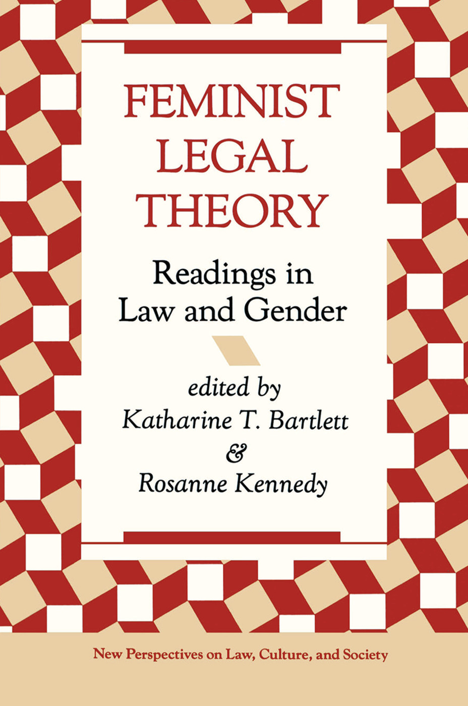 Feminist Legal Theory: Readings In Law And Gender, 1st Edition (Hardback) book cover