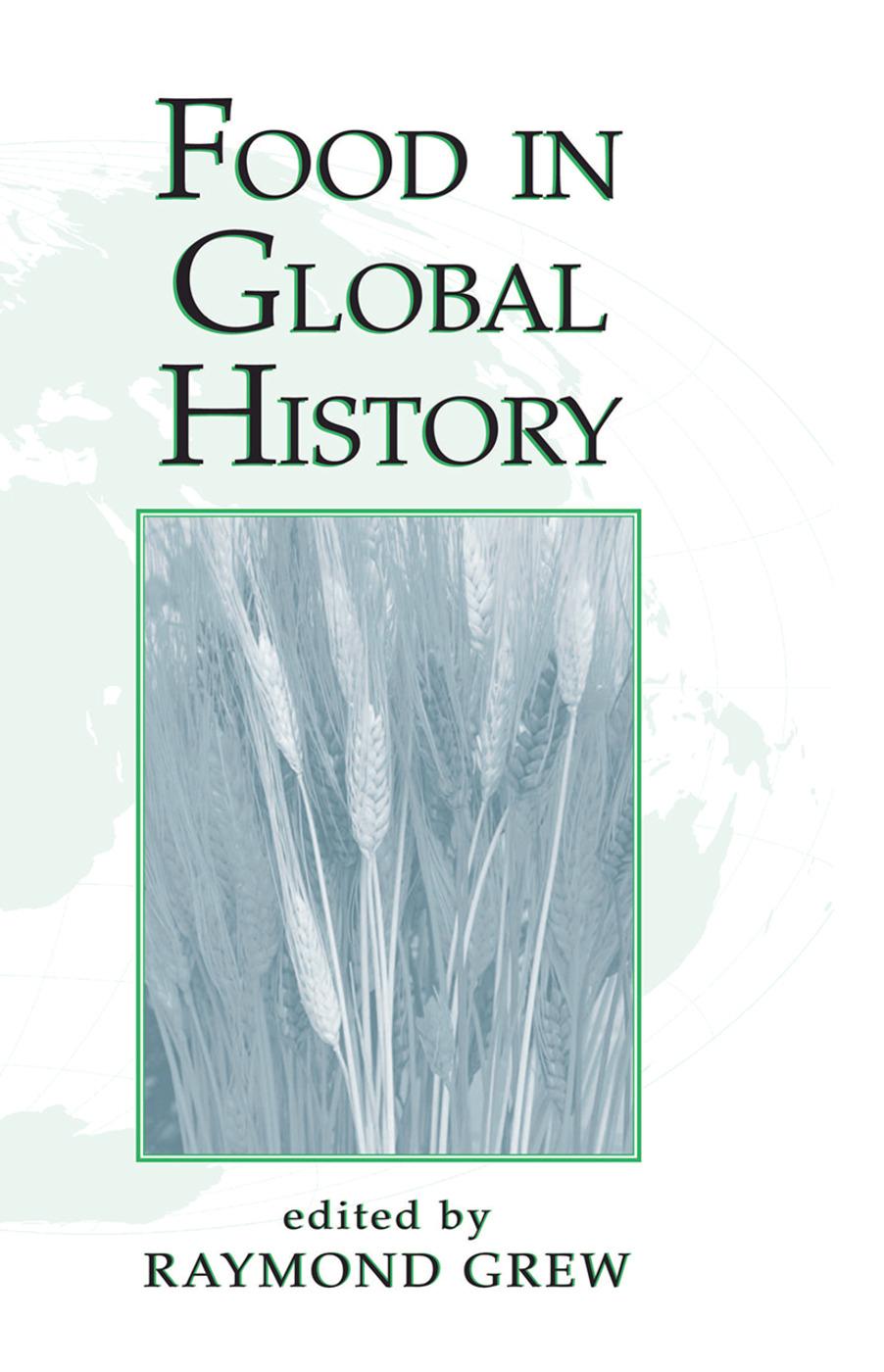 Food In Global History: 1st Edition (Hardback) book cover