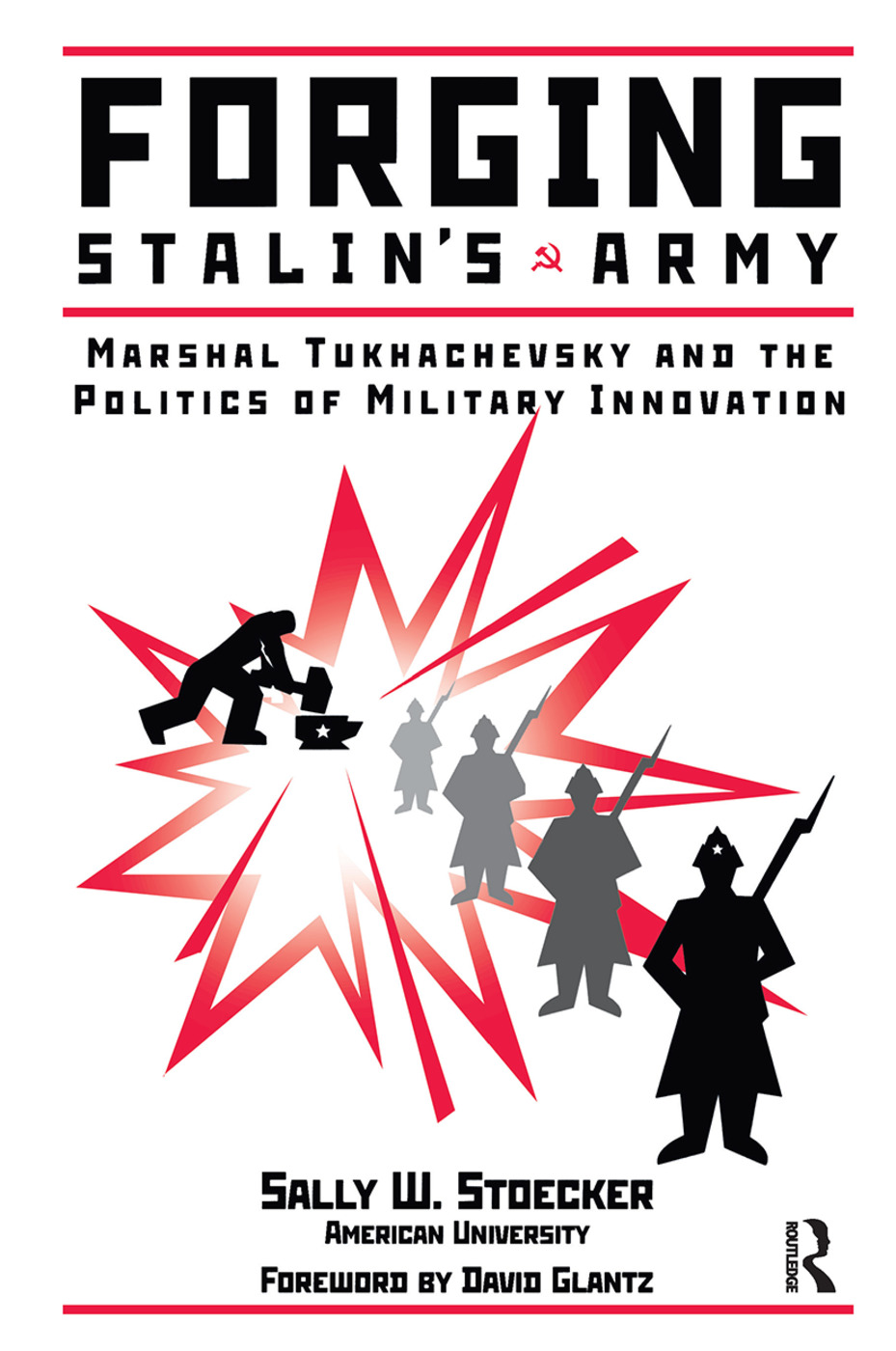 Forging Stalin's Army: Marshal Tukhachevsky And The Politics Of Military Innovation book cover