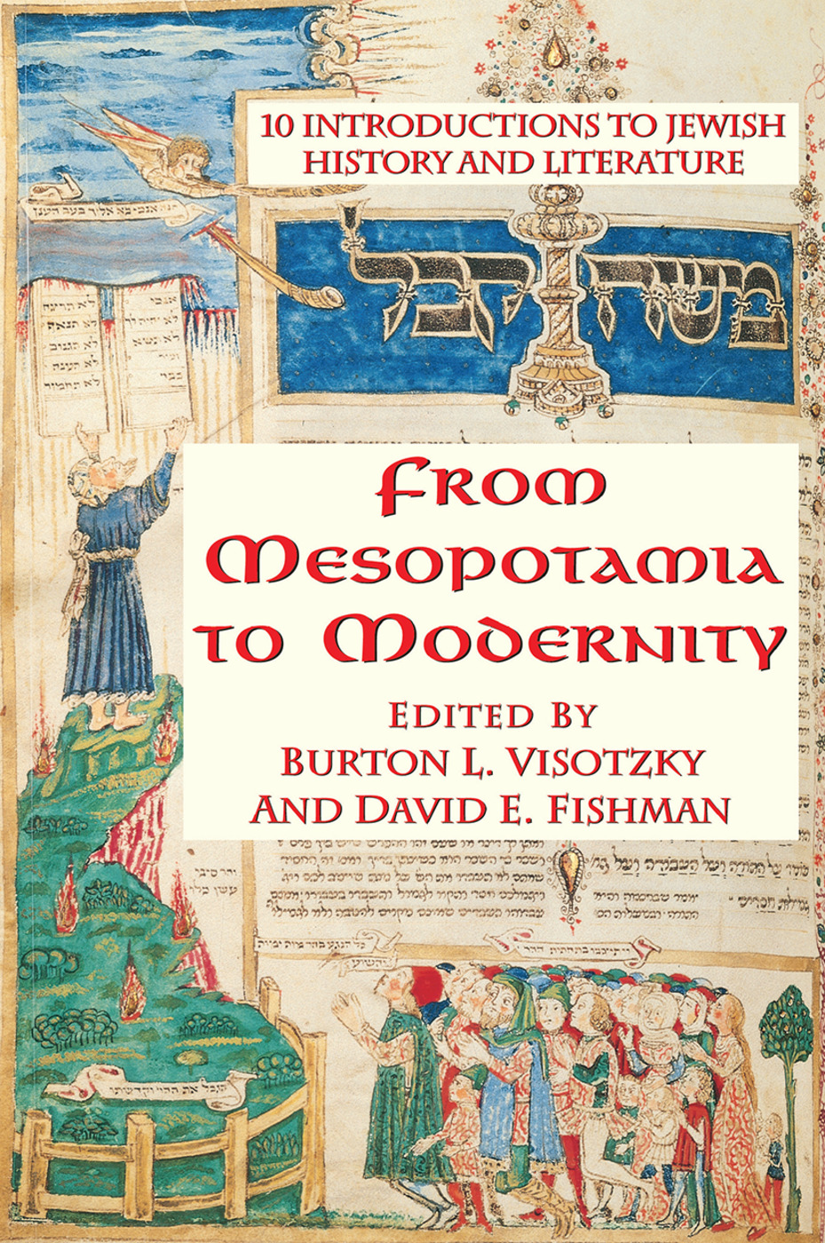 From Mesopotamia To Modernity: Ten Introductions To Jewish History And Literature, 1st Edition (Hardback) book cover