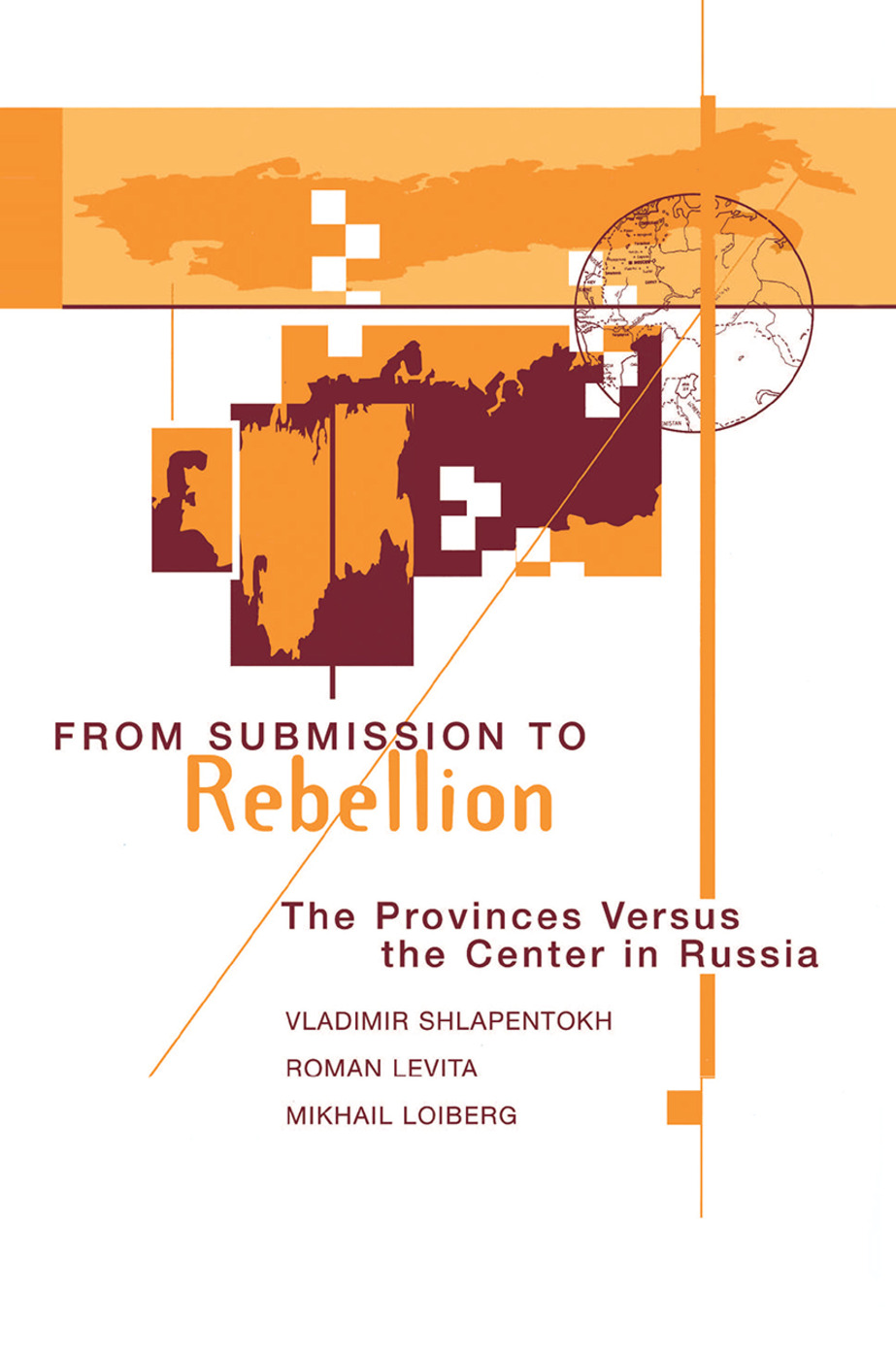From Submission To Rebellion: The Provinces Versus The Center In Russia, 1st Edition (Hardback) book cover