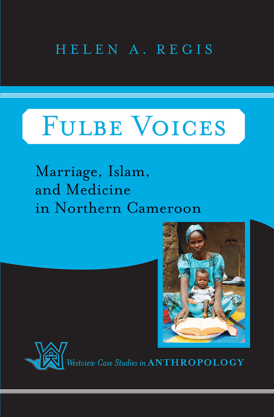Fulbe Voices: Marriage, Islam, and Medicine In Northern Cameroon, 1st Edition (Hardback) book cover
