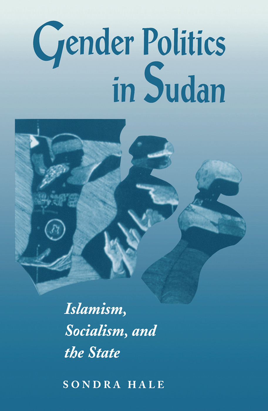 Gender Politics In Sudan: Islamism, Socialism, And The State, 1st Edition (Hardback) book cover