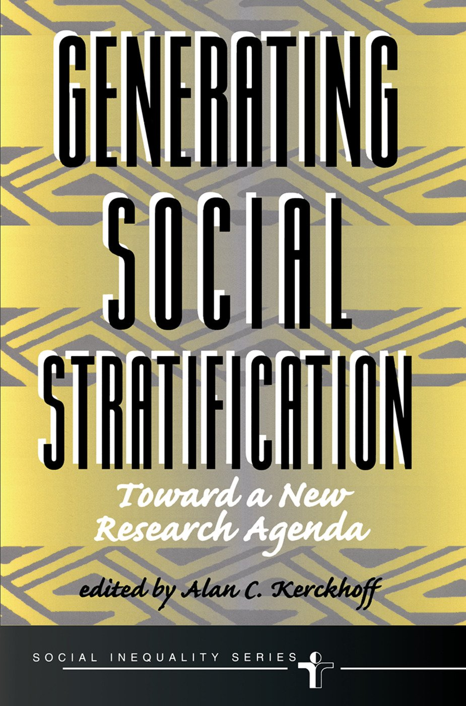 Generating Social Stratification: Toward A New Research Agenda, 1st Edition (Hardback) book cover