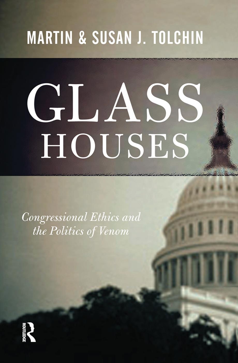 Glass Houses: Congressional Ethics And The Politics Of Venom book cover
