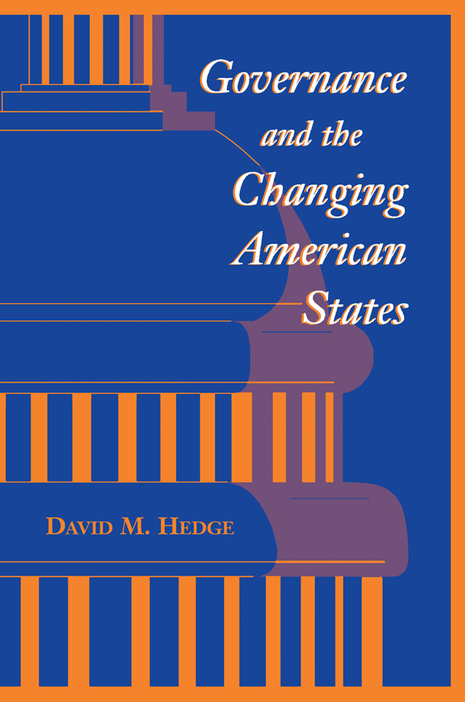 Governance And The Changing American States: 1st Edition (Hardback) book cover