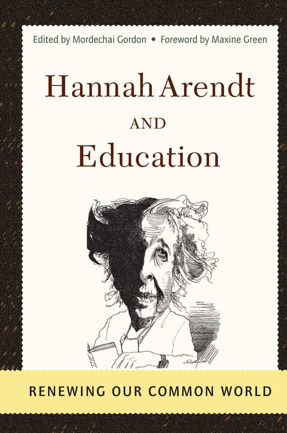 Hannah Arendt And Education: Renewing Our Common World book cover
