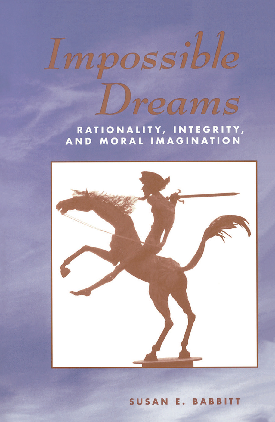 Impossible Dreams: Rationality, Integrity And Moral Imagination, 1st Edition (Hardback) book cover