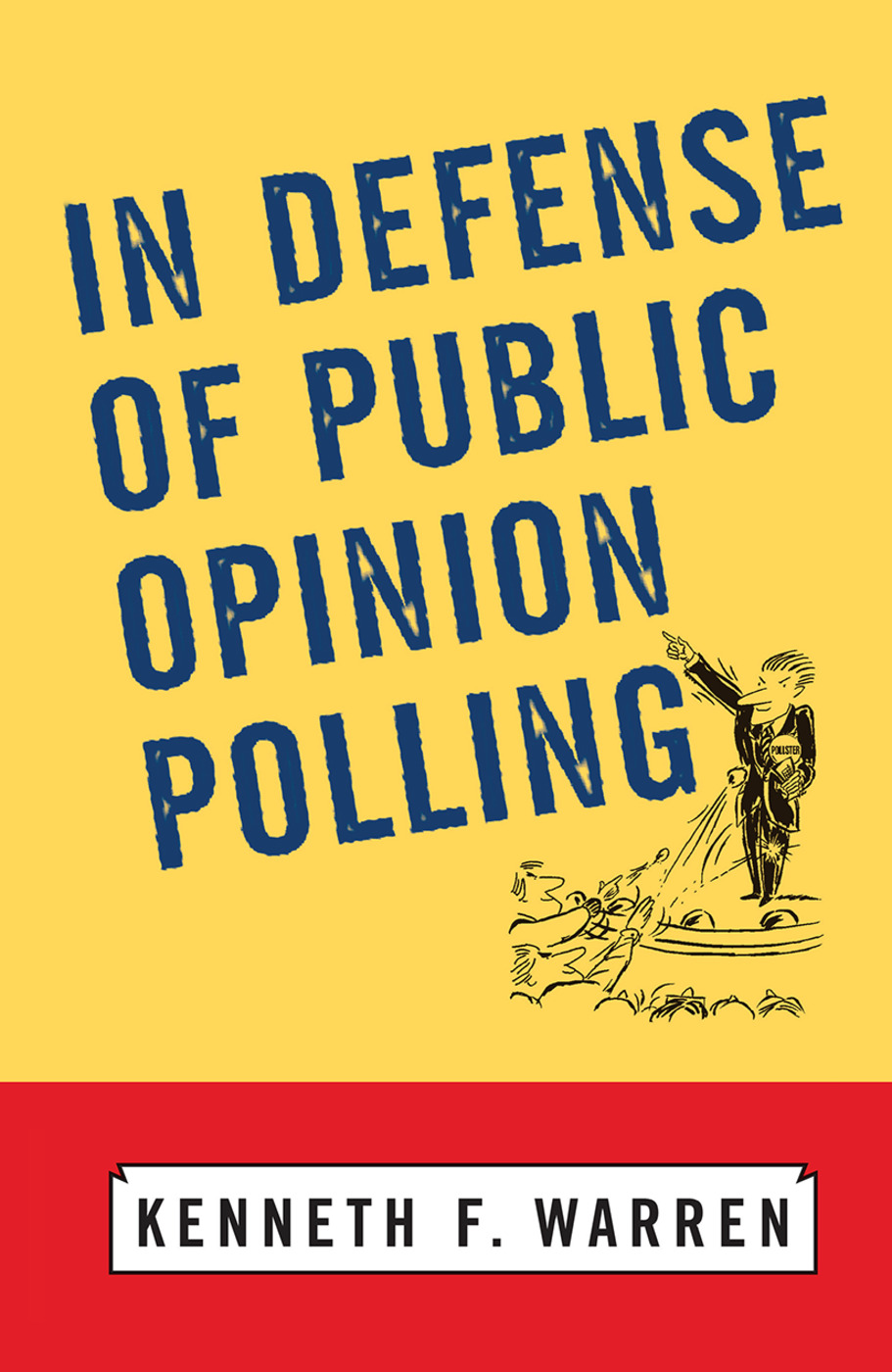 In Defense Of Public Opinion Polling: 1st Edition (Hardback) book cover