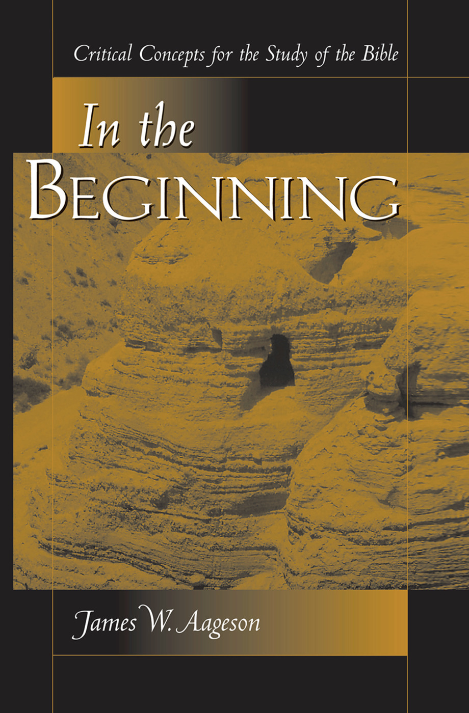 In The Beginning: Critical Concepts For The Study Of The Bible book cover