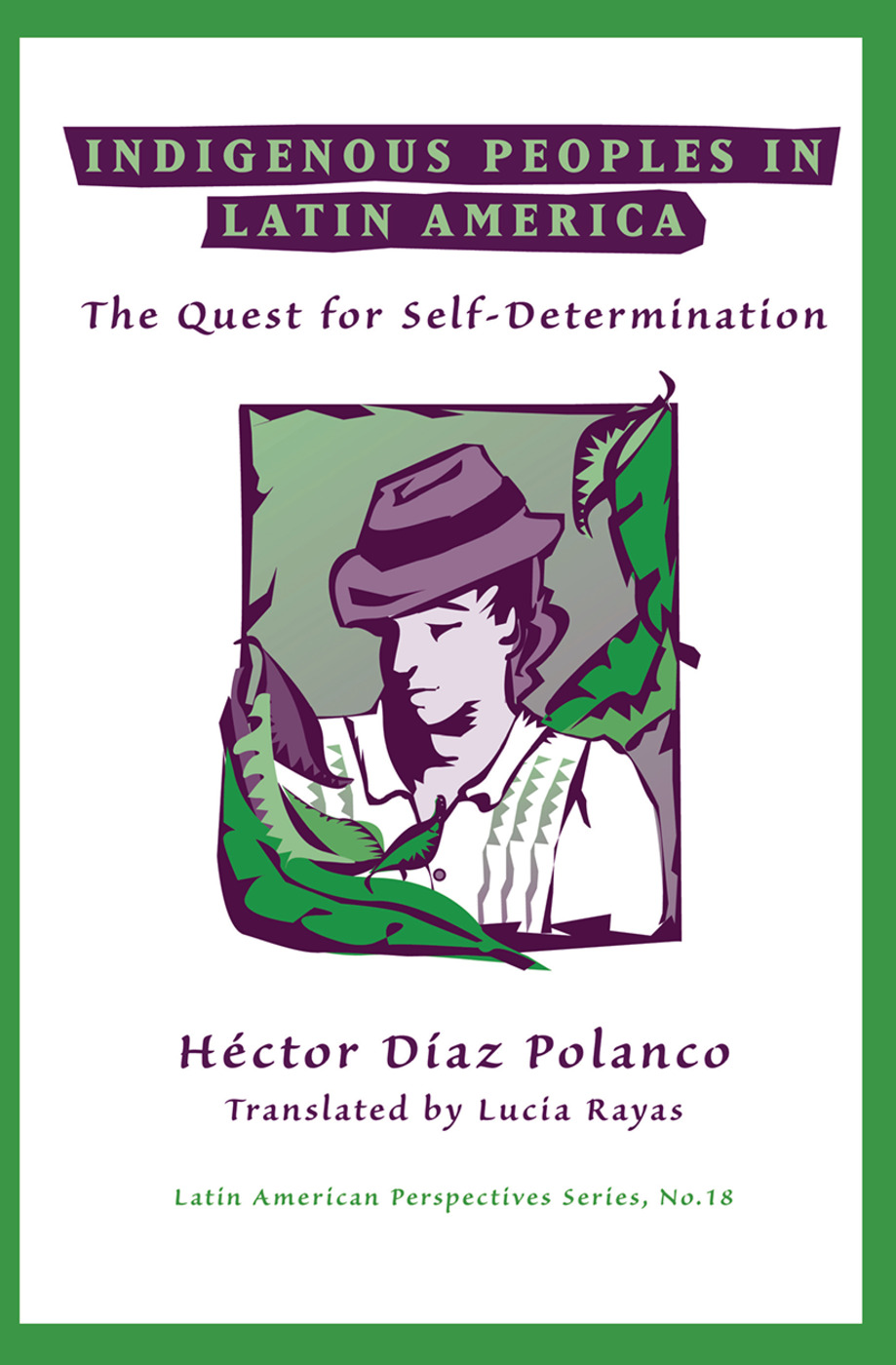 Indigenous Peoples In Latin America: The Quest For Self-determination, 1st Edition (Hardback) book cover