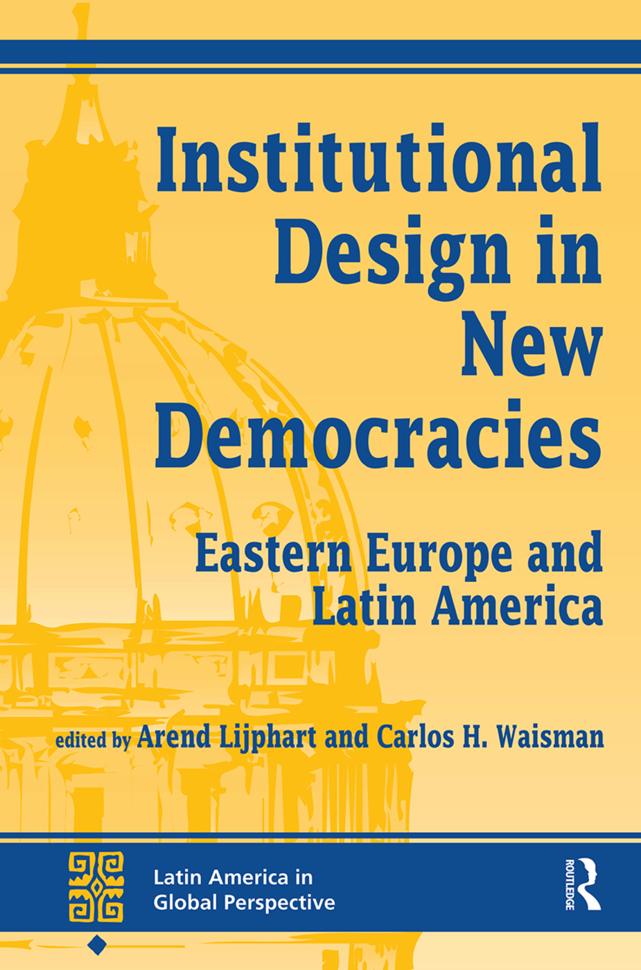 Institutional Design In New Democracies: Eastern Europe And Latin America book cover