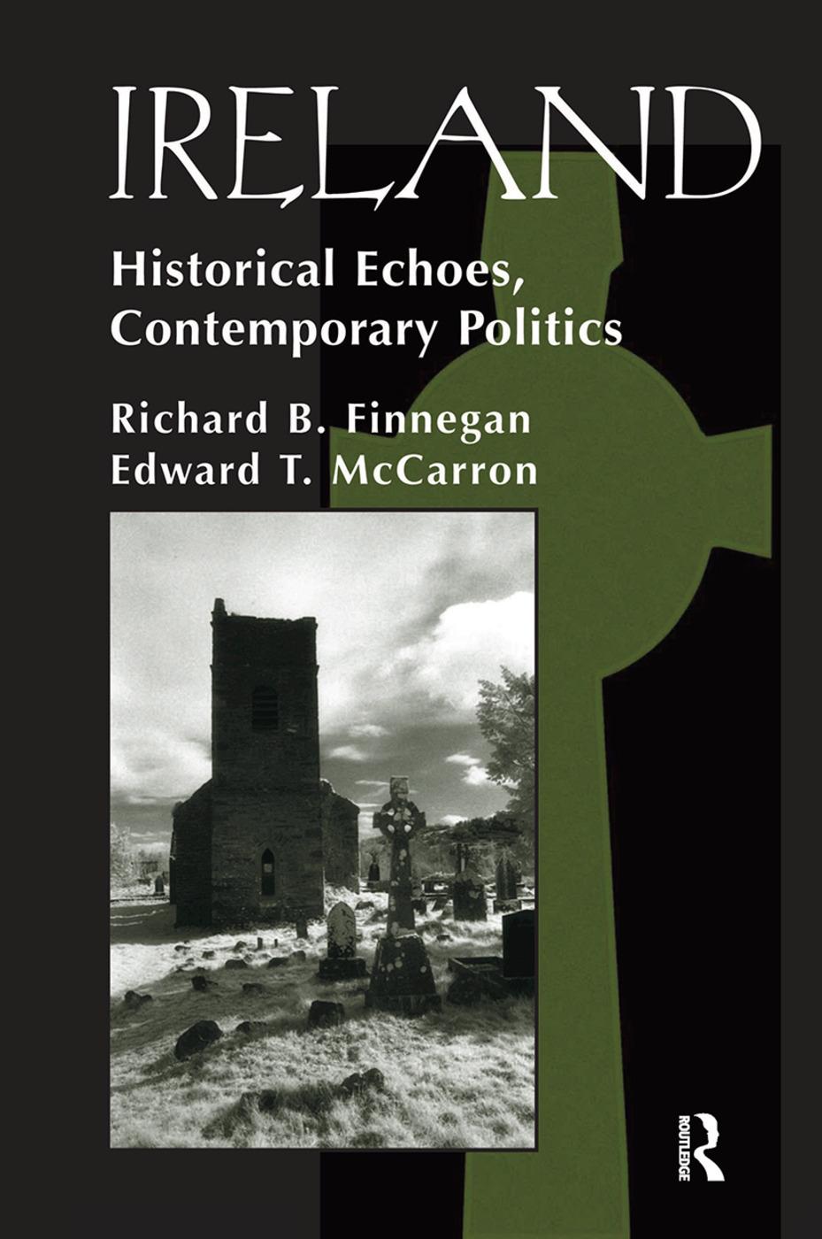 Ireland: Historival Echoes, Contemporary Politics book cover