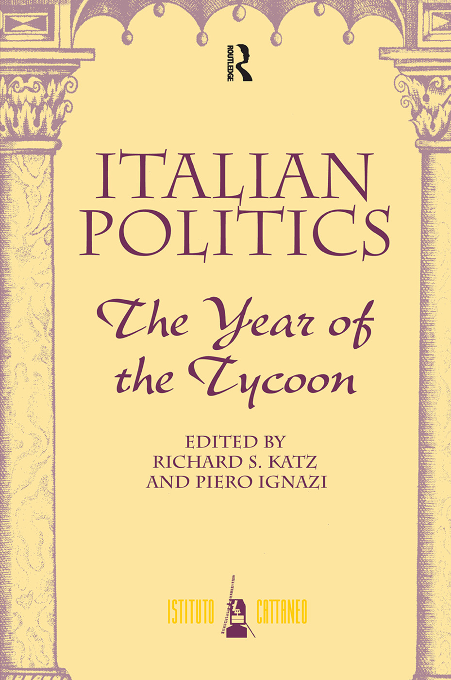 Italian Politics: The Year Of The Tycoon, 1st Edition (Hardback) book cover