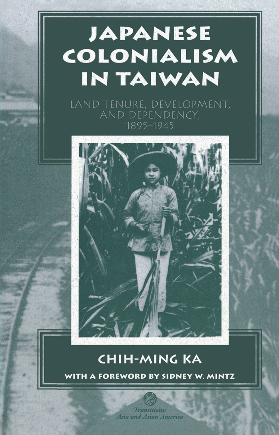 Japanese Colonialism In Taiwan: Land Tenure, Development, And Dependency, 1895-1945, 1st Edition (Hardback) book cover