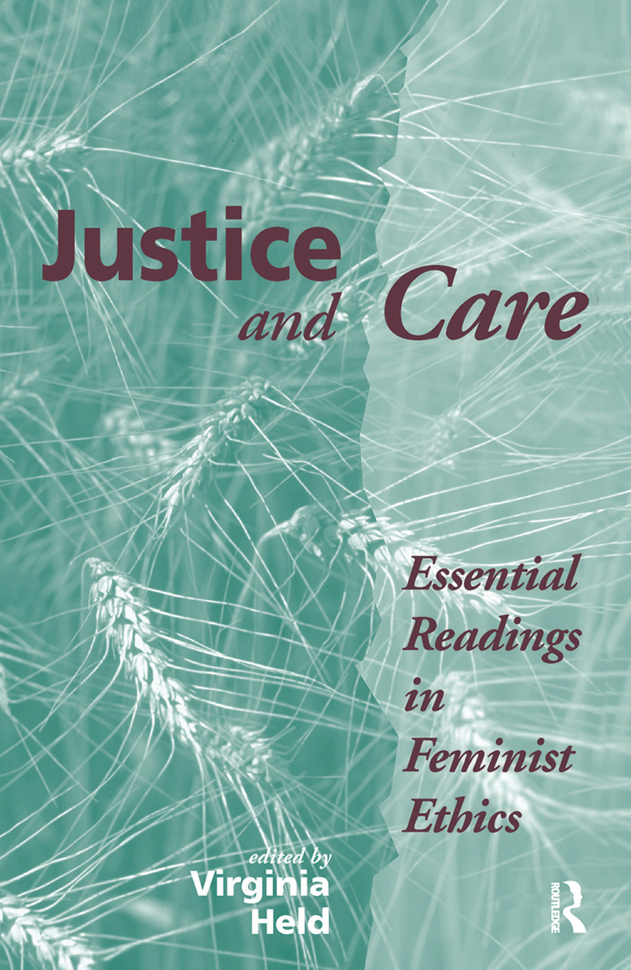 Justice And Care: Essential Readings In Feminist Ethics, 1st Edition (Hardback) book cover