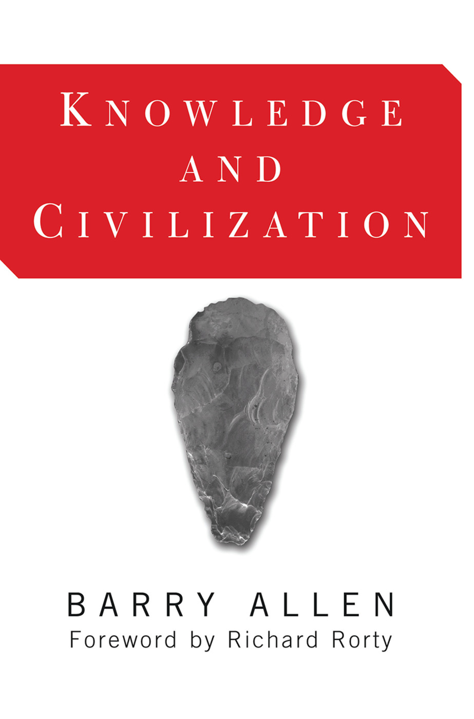Knowledge And Civilization: 1st Edition (Hardback) book cover