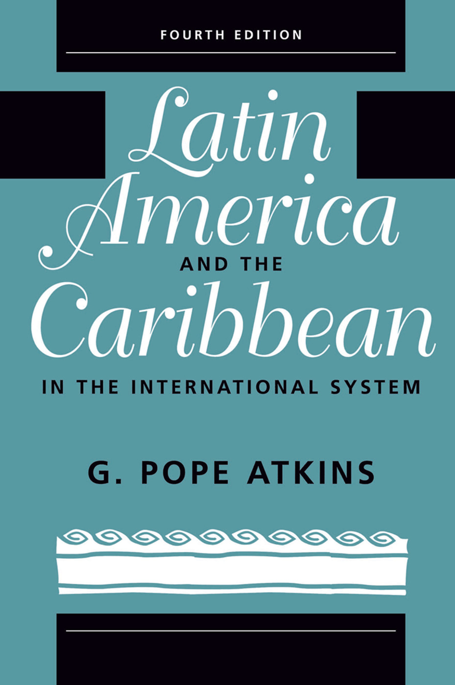 Latin America And The Caribbean In The International System book cover