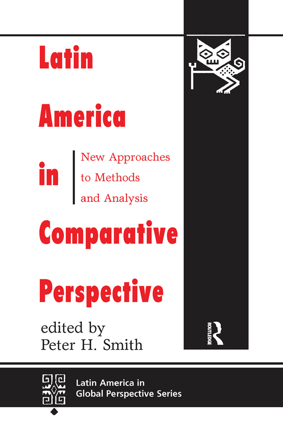 Latin America In Comparative Perspective: New Approaches To Methods And Analysis, 1st Edition (Hardback) book cover