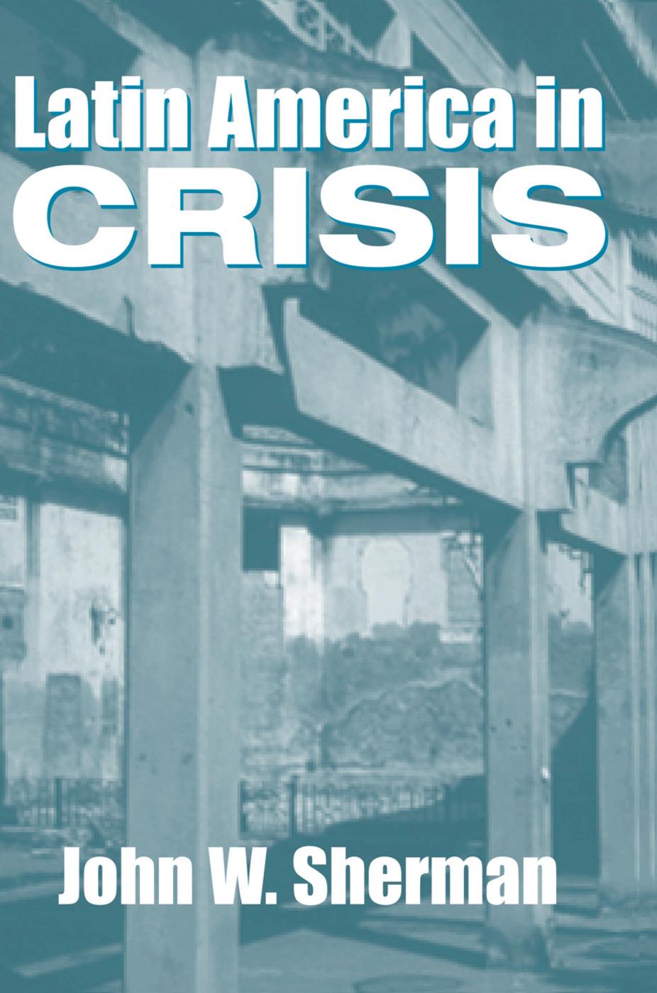 Latin America In Crisis: 1st Edition (Hardback) book cover