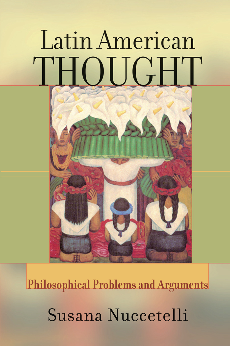 Latin American Thought: Philosophical Problems And Arguments book cover