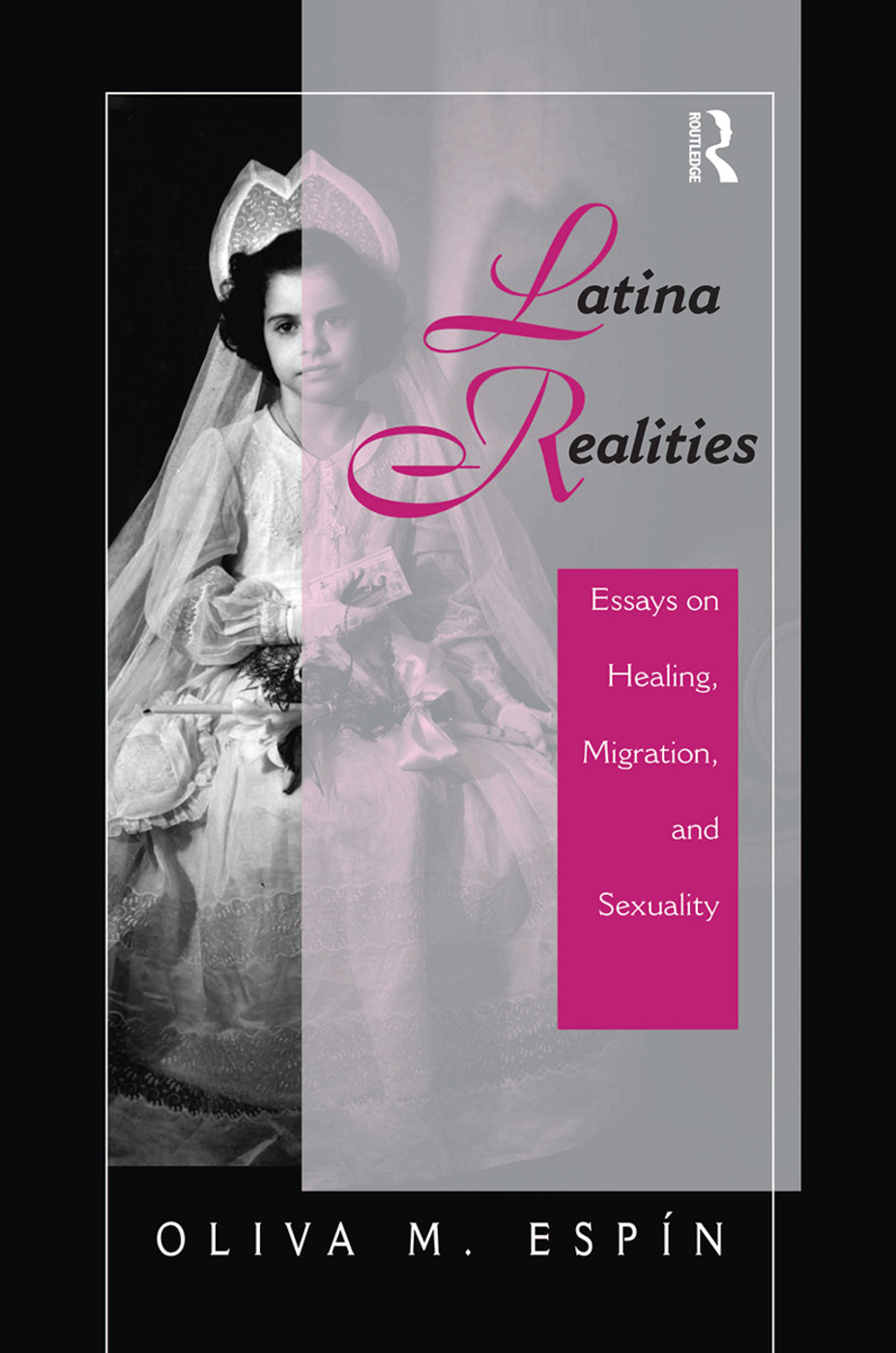 Latina Realities: Essays On Healing, Migration, And Sexuality, 1st Edition (Hardback) book cover