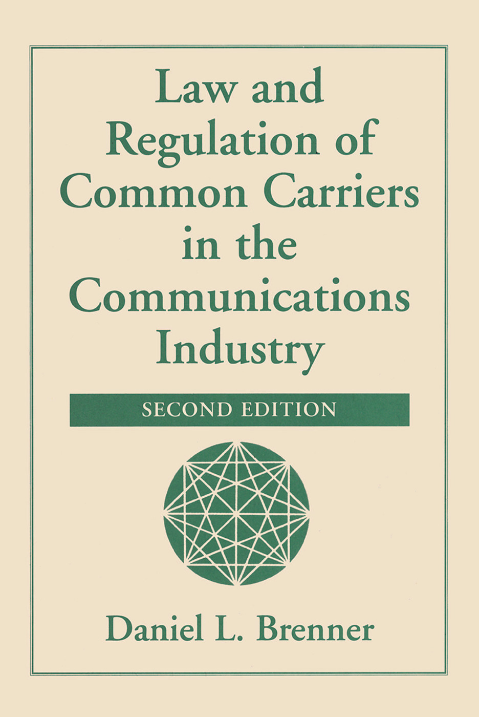 Law And Regulation Of Common Carriers In The Communications Industry: 1st Edition (Hardback) book cover