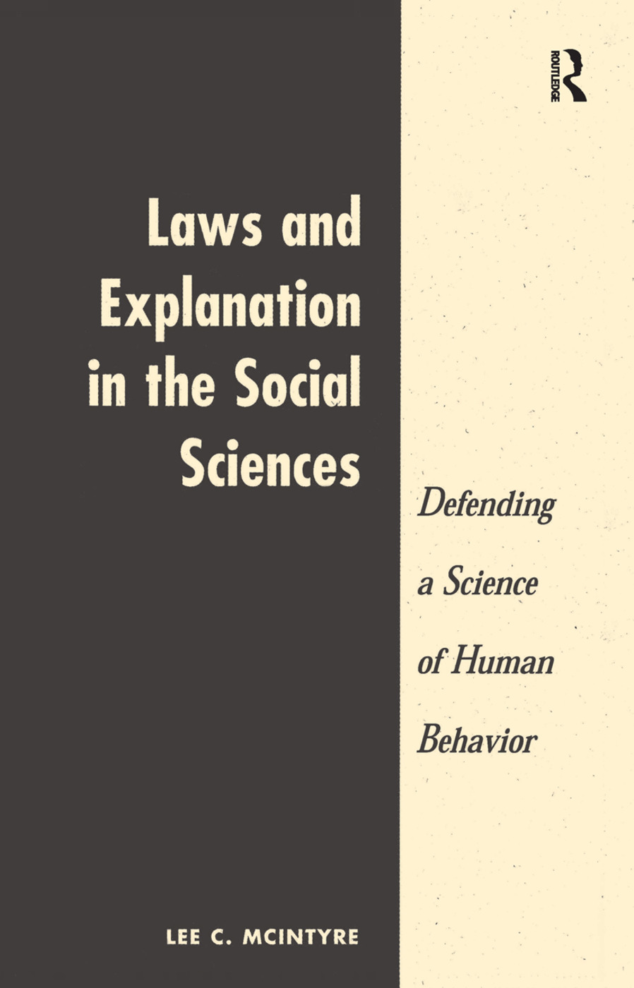 Laws And Explanation In The Social Sciences: 1st Edition (Hardback) book cover