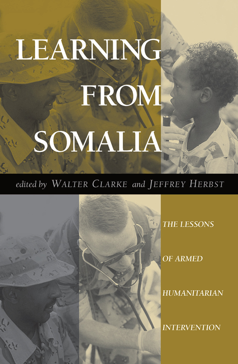 Learning From Somalia: The Lessons Of Armed Humanitarian Intervention book cover