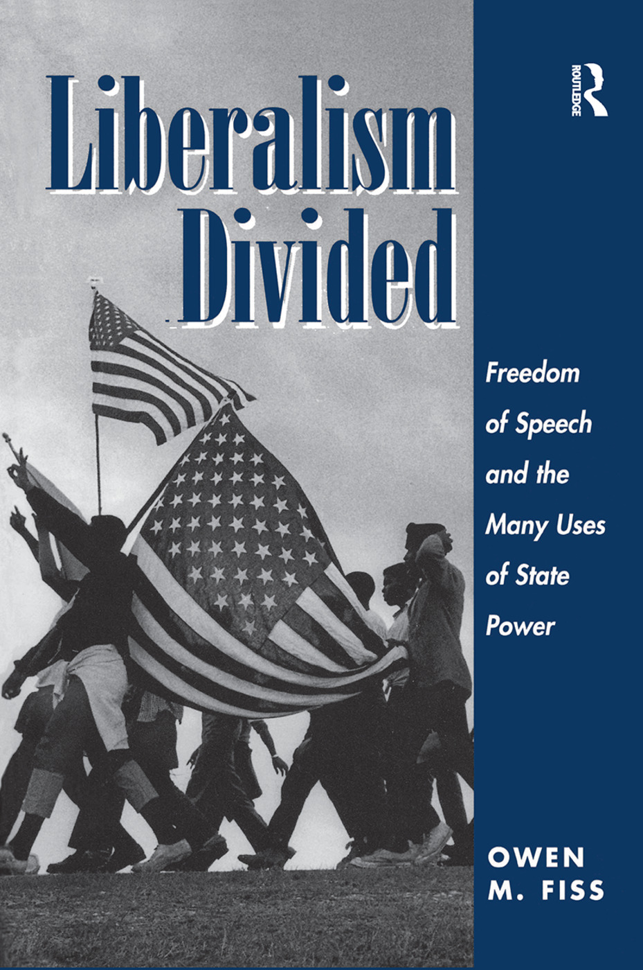 Liberalism Divided: Freedom Of Speech And The Many Uses Of State Power, 1st Edition (Hardback) book cover