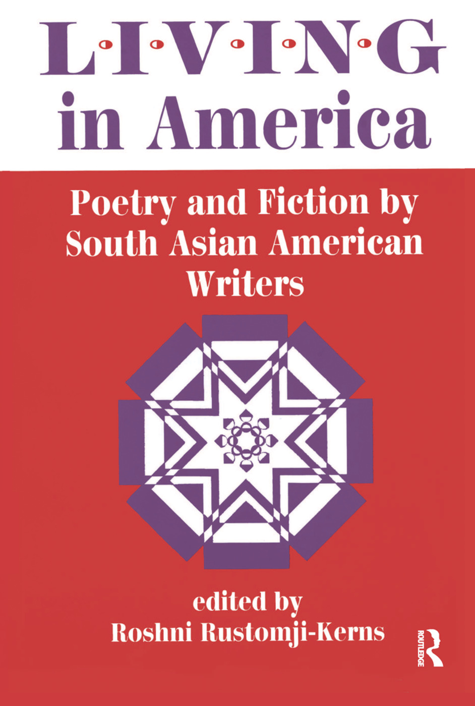 Living In America: Poetry And Fiction By South Asian American Writers, 1st Edition (Hardback) book cover