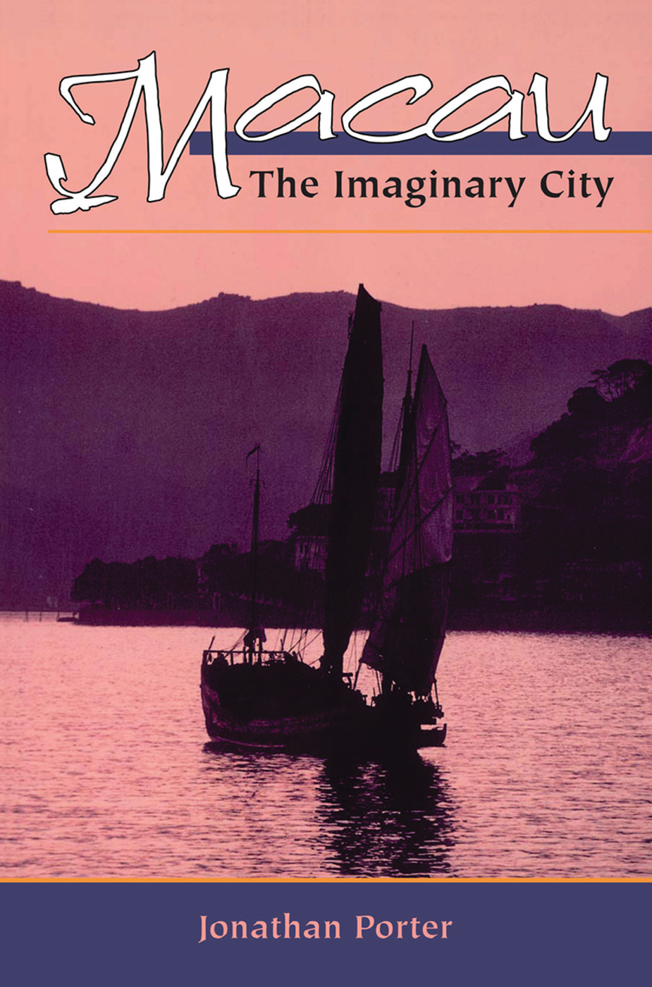 Macau: The Imaginary City, 1st Edition (Hardback) book cover