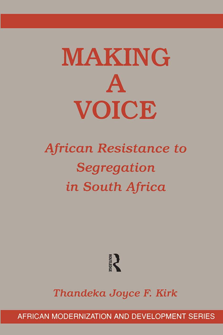 Making A Voice: African Resistance To Segregation In South Africa, 1st Edition (Hardback) book cover