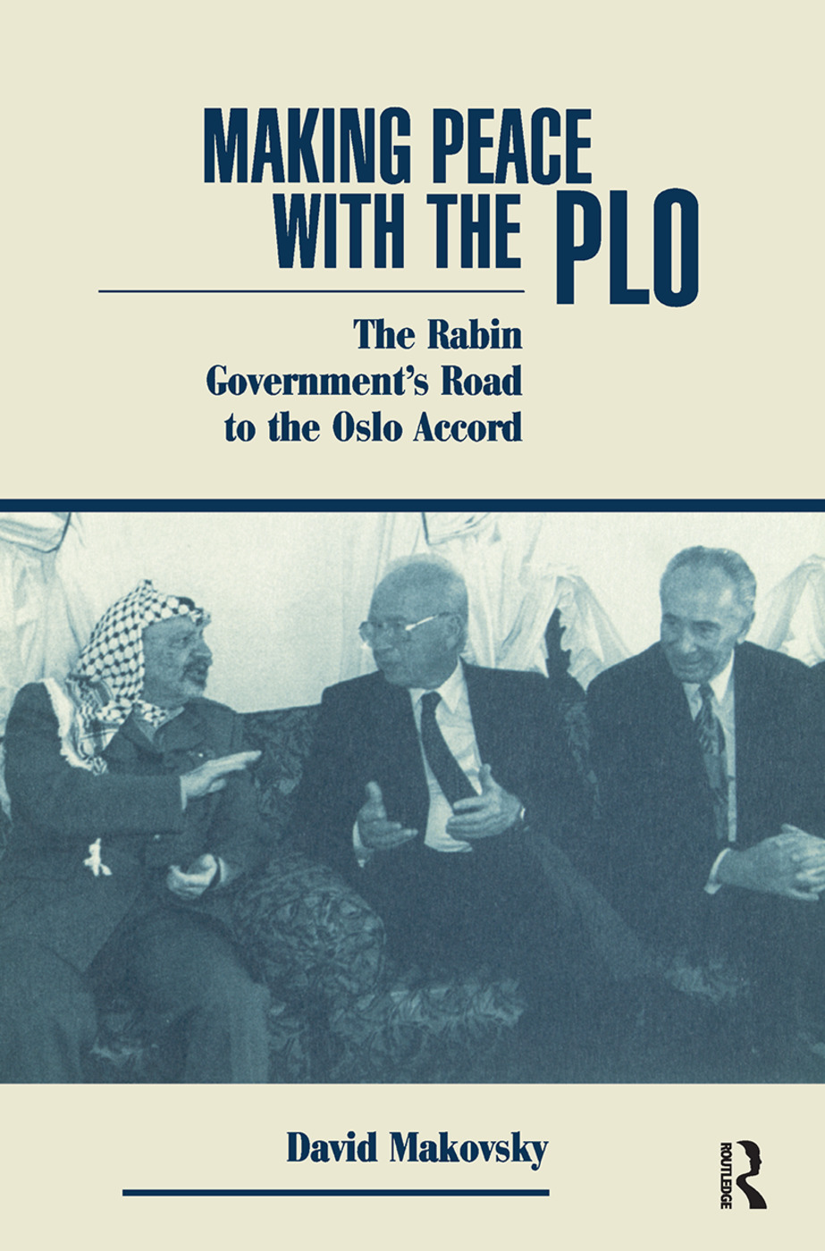 Making Peace With The Plo: The Rabin Government's Road To The Oslo Accord, 1st Edition (Hardback) book cover