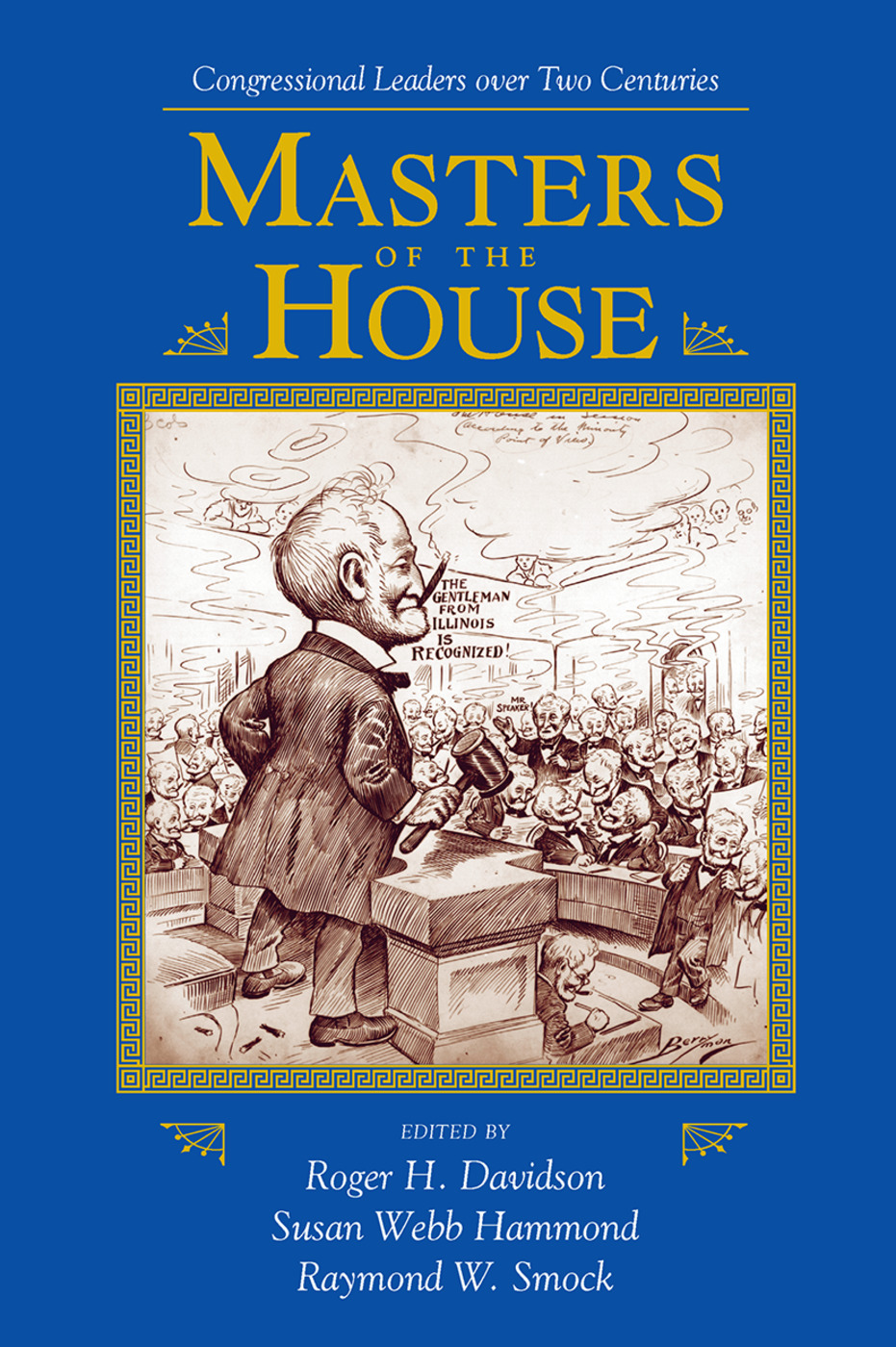 Masters Of The House: Congressional Leadership Over Two Centuries book cover