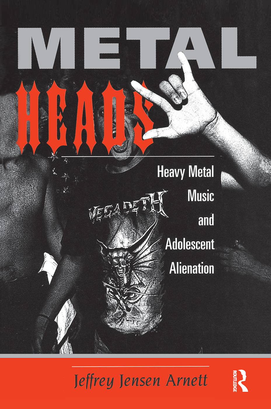 Metalheads: Heavy Metal Music And Adolescent Alienation, 1st Edition (Hardback) book cover