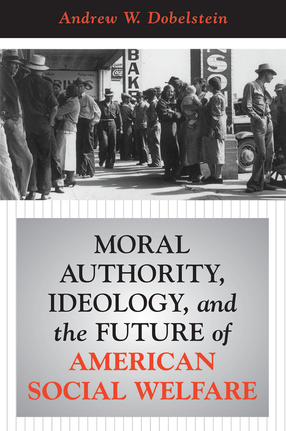 Moral Authority, Ideology, And The Future Of American Social Welfare: 1st Edition (Hardback) book cover