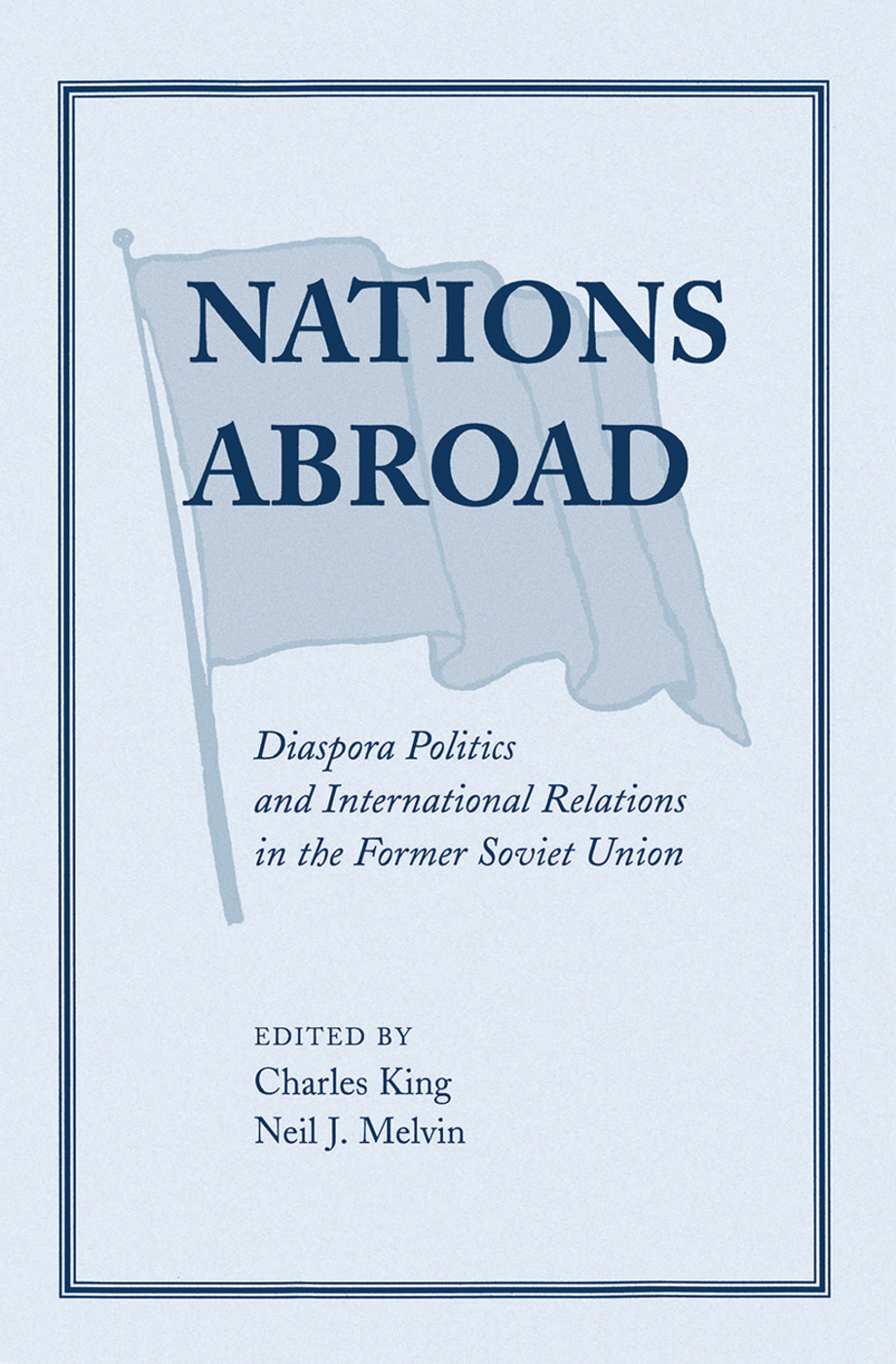 Nations Abroad: Diaspora Politics And International Relations In The Former Soviet Union, 1st Edition (Hardback) book cover