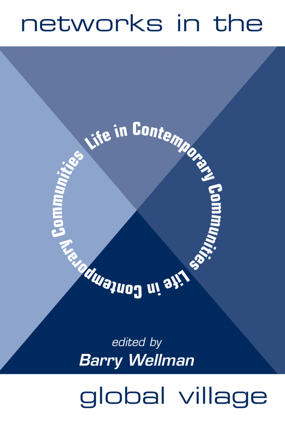 Networks In The Global Village: Life In Contemporary Communities, 1st Edition (Hardback) book cover