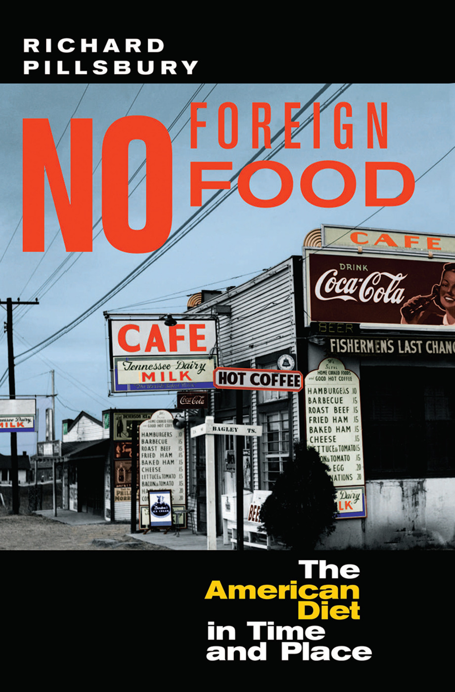 No Foreign Food: The American Diet In Time And Place, 1st Edition (Hardback) book cover