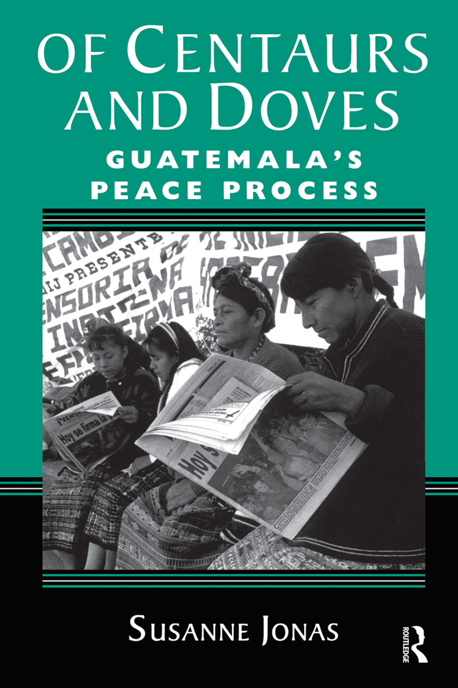 Of Centaurs And Doves: Guatemala's Peace Process book cover