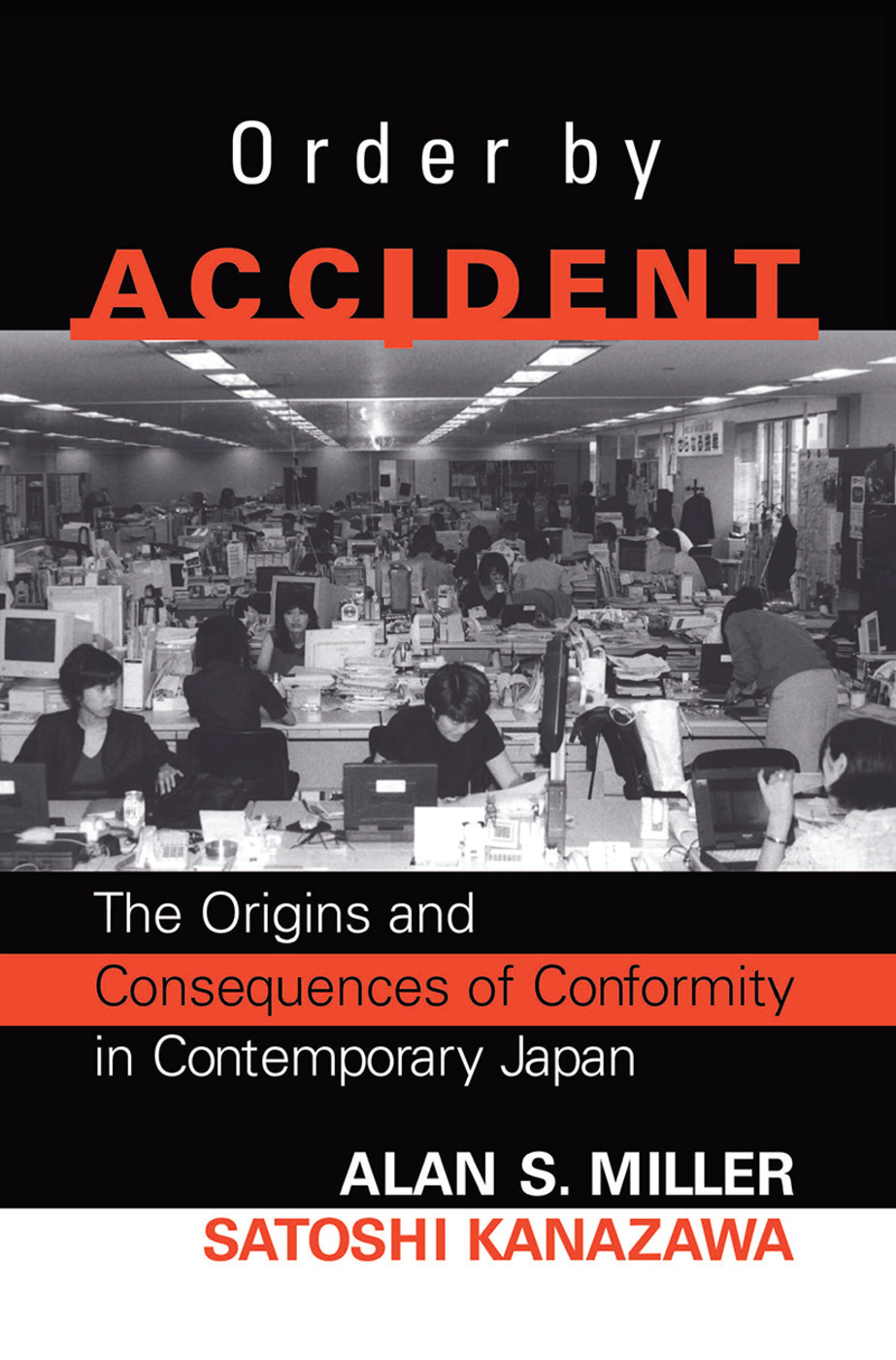 Order By Accident: The Origins And Consequences Of Group Conformity In Contemporary Japan, 1st Edition (Hardback) book cover
