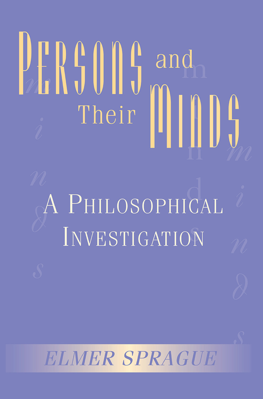 Persons And Their Minds: A Philosophical Investigation, 1st Edition (Hardback) book cover